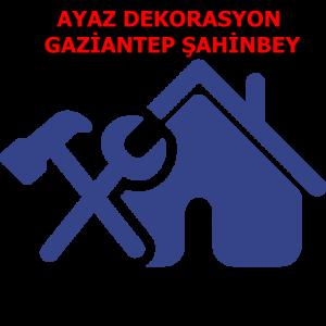 AYAZ DEKORASYON GAZİANTEP ŞAHİNBEY